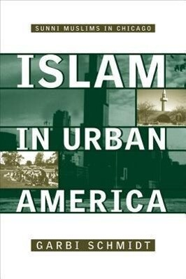 Islam in Urban America: Sunni Muslims in Chicago als Taschenbuch