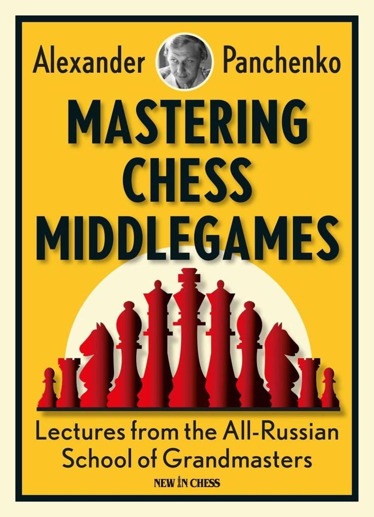 Mastering Chess Middlegames als eBook Download ...