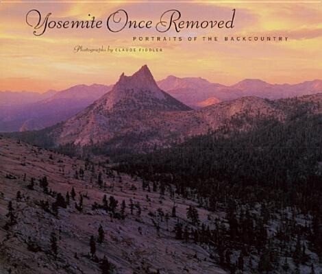 Yosemite Once Removed: Portraits of the Backcountry als Buch