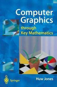 Computer Graphics through Key Mathematics als e...