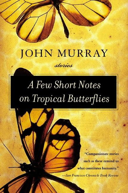 A Few Short Notes on Tropical Butterflies: Stories als Taschenbuch