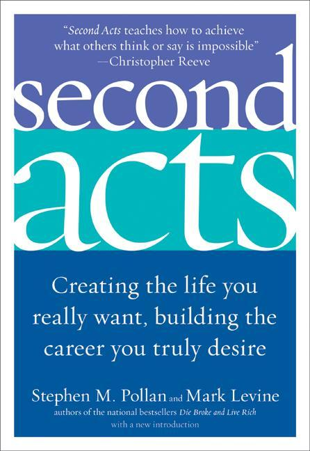 Second Acts: Creating the Life You Really Want, Building the Career You Truly Desire als Taschenbuch