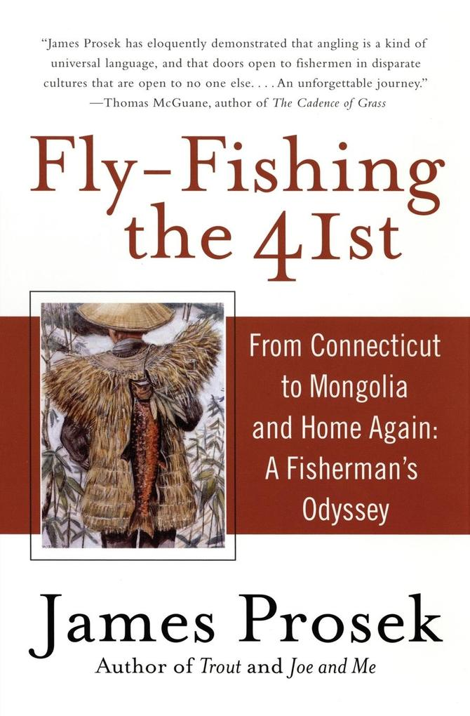 Fly-Fishing the 41st: From Connecticut to Mongolia and Home Again: A Fisherman's Odyssey als Taschenbuch