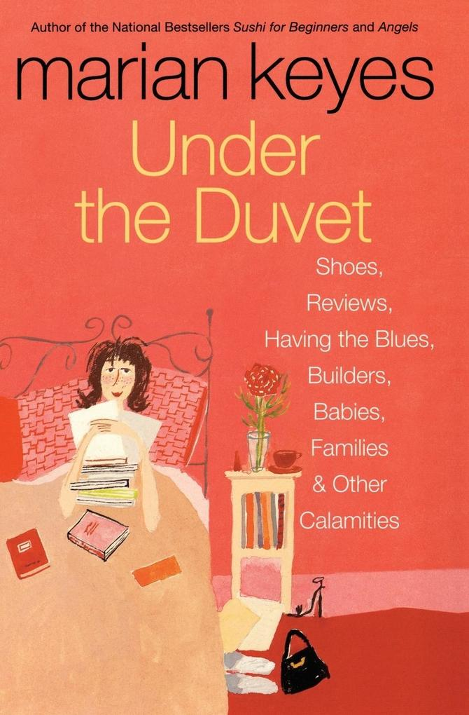 Under the Duvet: Shoes, Reviews, Having the Blues, Builders, Babies, Families and Other Calamities als Taschenbuch