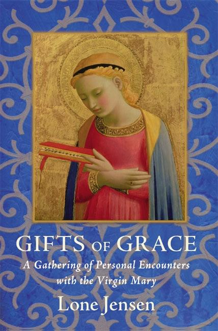 Gifts of Grace: A Gathering of Personal Encounters with the Virgin Mary als Taschenbuch