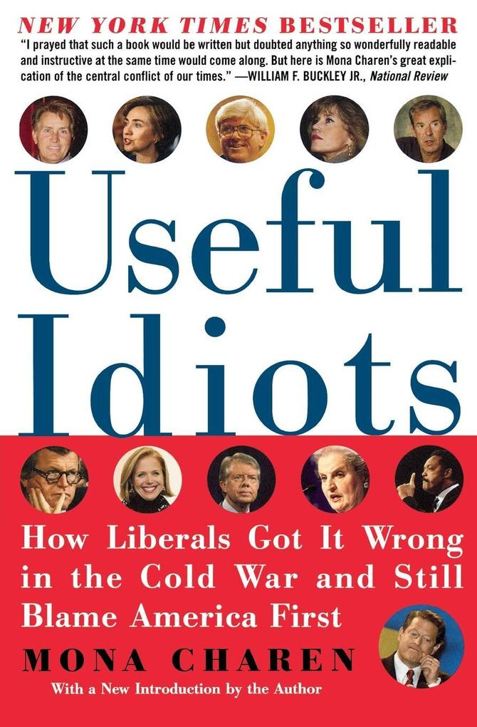 Useful Idiots: How Liberals Got It Wrong in the Cold War and Still Blame America First als Taschenbuch