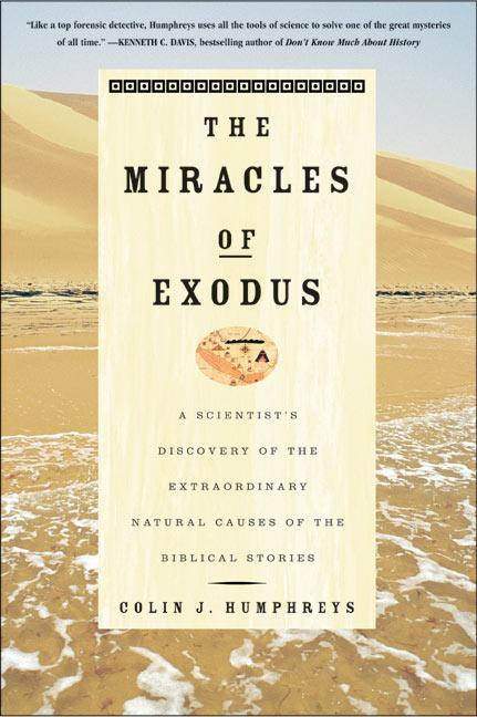 The Miracles of Exodus: A Scientist's Discovery of the Extraordinary Natural Causes of the Biblical Stories als Taschenbuch