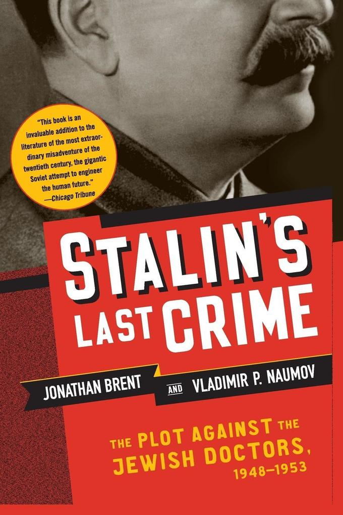 Stalin's Last Crime: The Plot Against the Jewish Doctors, 1948-1953 als Taschenbuch
