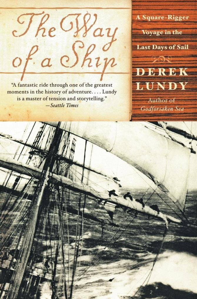 The Way of a Ship: A Square-Rigger Voyage in the Last Days of Sail als Taschenbuch