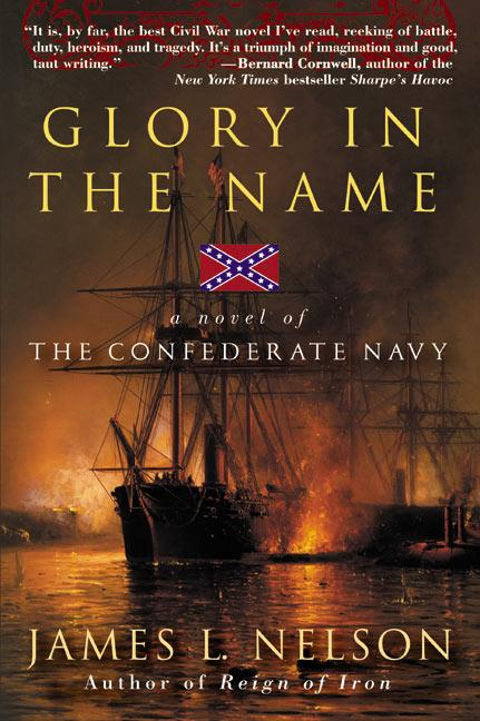 Glory in the Name: A Novel of the Confederate Navy als Taschenbuch