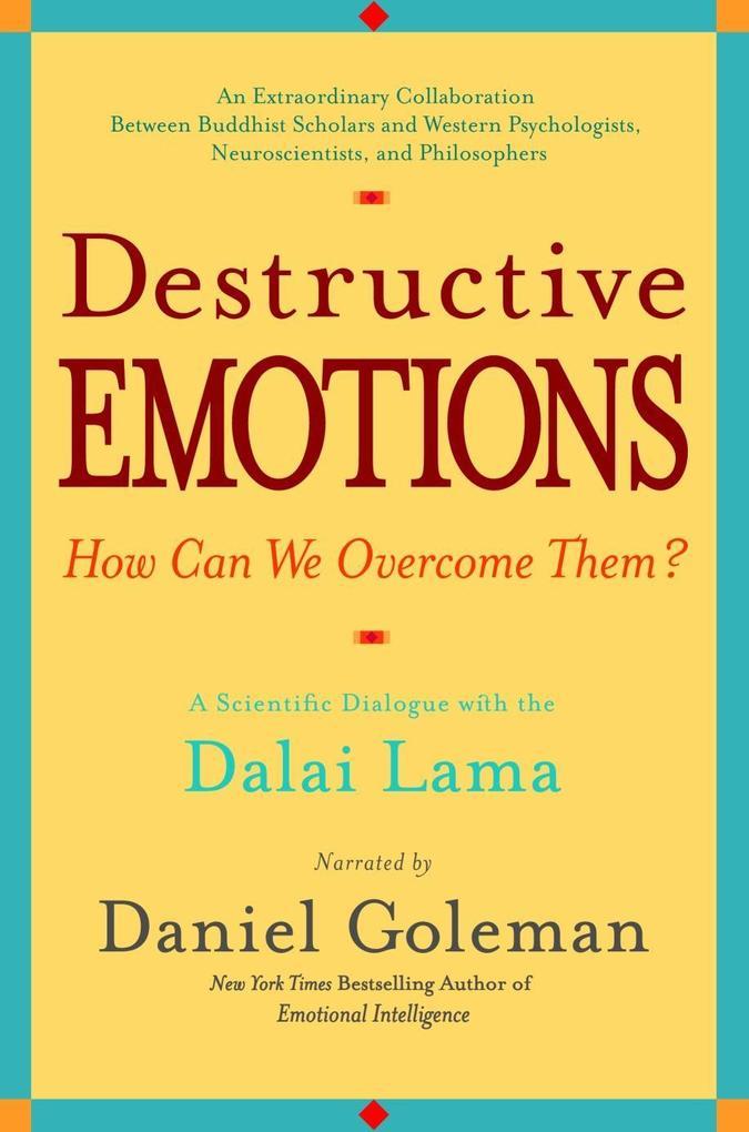 Destructive Emotions: A Scientific Dialogue with the Dalai Lama als Taschenbuch