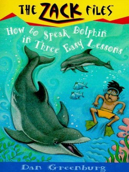 Zack Files 11: How to Speak to Dolphins in Thre...