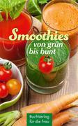 Smoothies - von grün bis bunt