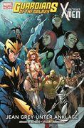 Guardians of the Galaxy & die neuen X-Men: Jean Grey unter Anklage