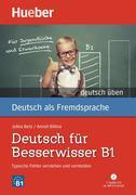 Deutsch üben Deutsch für Besserwisser B1