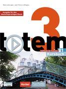 totem 3 - Ausgabe für den deutschsprachigen Raum. Kursbuch mit DVD-ROM und digitalem Lernpaket