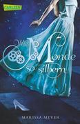 Die Luna-Chroniken 01: Wie Monde so silbern