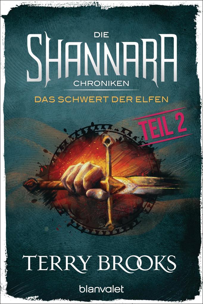 Die Shannara-Chroniken - Das Schwert der Elfen. Teil 2 als eBook