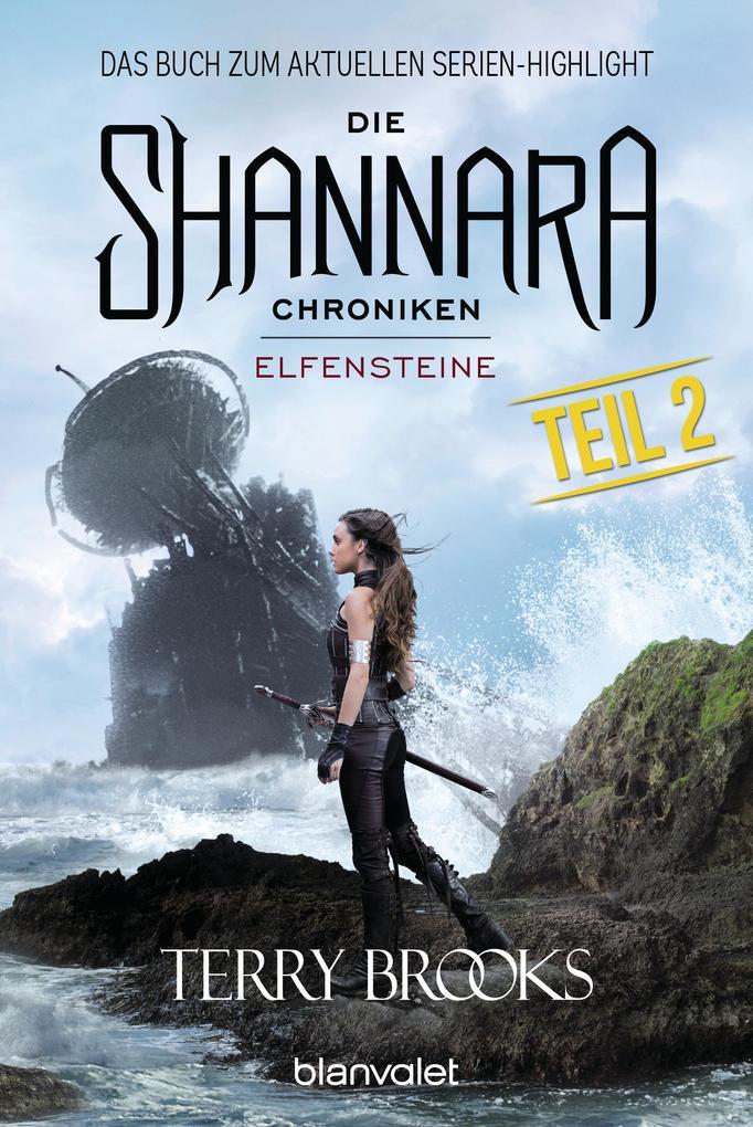 Die Shannara-Chroniken - Elfensteine. Teil 2 als eBook