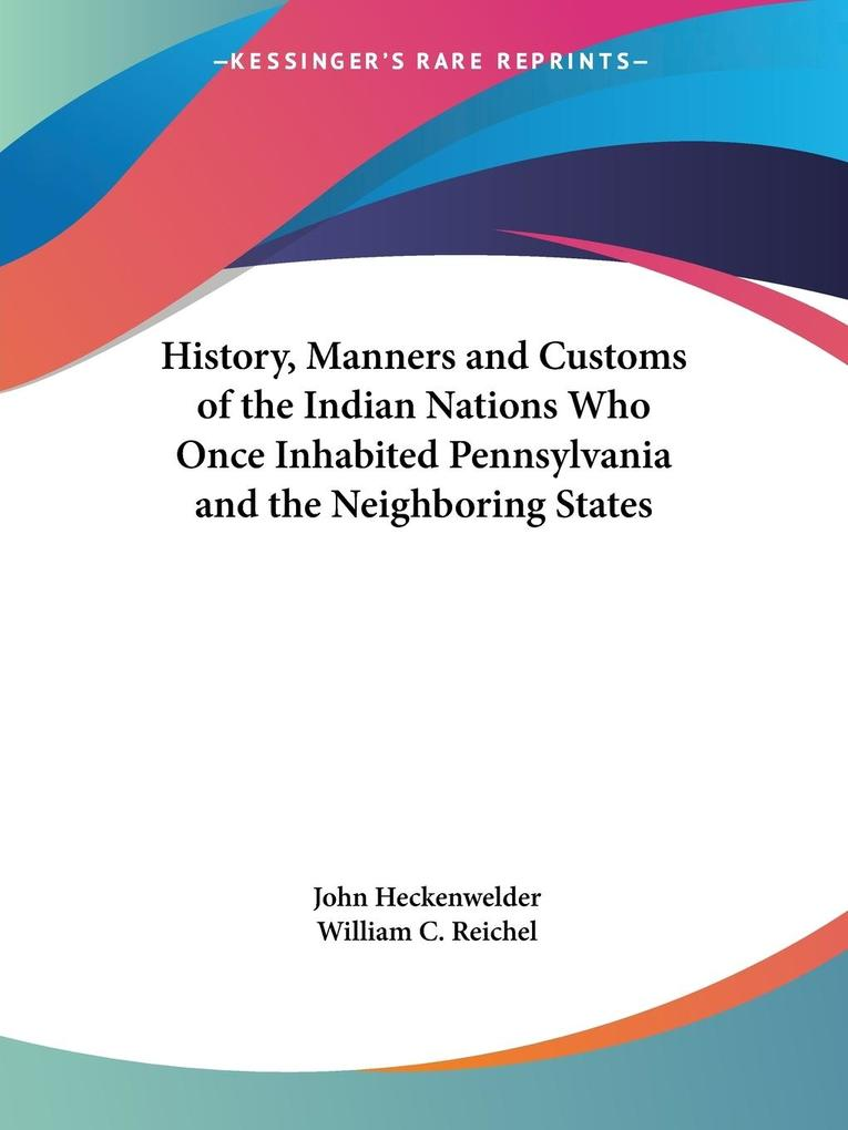 History, Manners and Customs of the Indian Nations Who Once Inhabited Pennsylvania and the Neighboring States als Taschenbuch