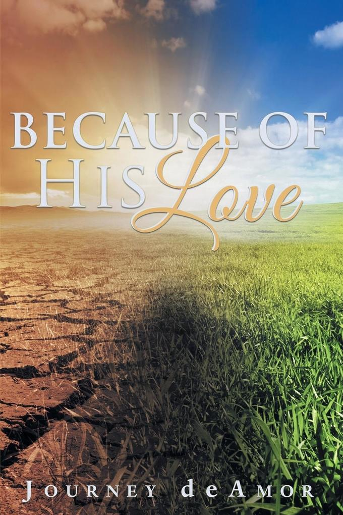 Because of His Love als Taschenbuch von Journey...