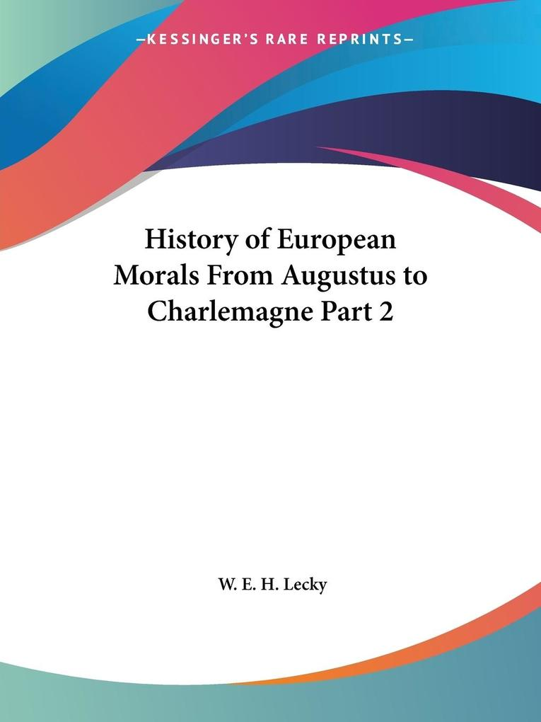 History of European Morals From Augustus to Charlemagne Part 2 als Taschenbuch