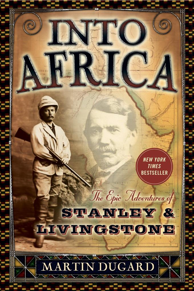 Into Africa: The Epic Adventures of Stanley & Livingstone als Taschenbuch