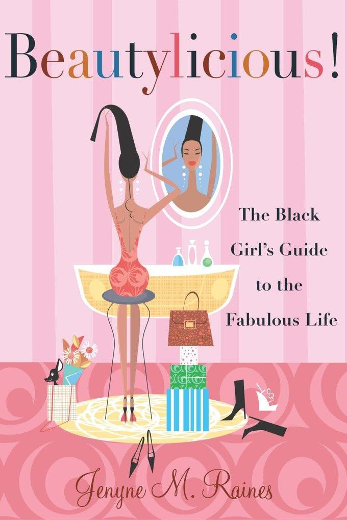 Beautylicious!: The Black Girl's Guide to the Fabulous Life als Taschenbuch