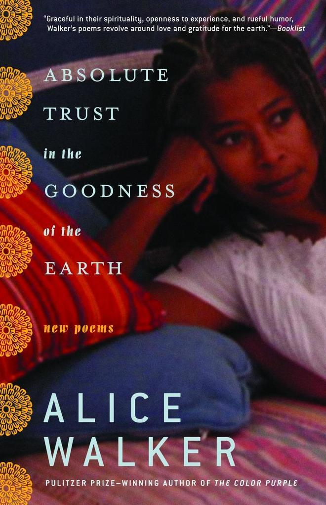 Absolute Trust in the Goodness of the Earth: New Poems als Taschenbuch