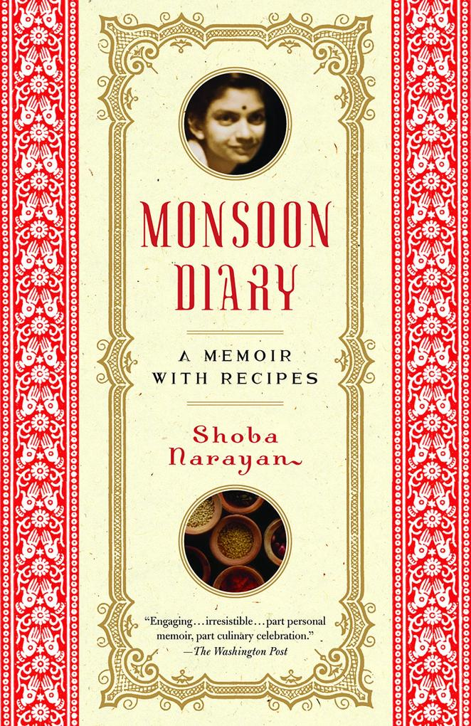Monsoon Diary: A Memoir with Recipes als Taschenbuch