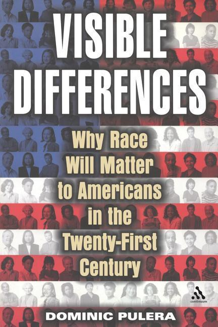 Visible Differences: Why Race Will Matter to Americans in the Twenty-First Century als Taschenbuch