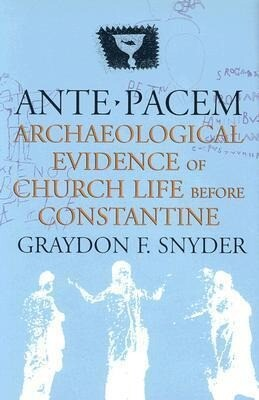 Ante Pacem: Archaeological Evidence of Church Life Before Constantine als Buch