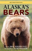 Alaska's Bears: Grizzlies, Black Bears, and Polar Bears, Revised Edition