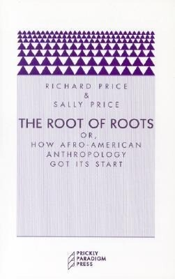 The Root of Roots: Or, How Afro-American Anthropology Got Its Start als Taschenbuch