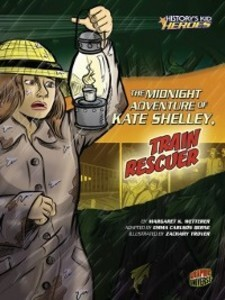 Midnight Adventure of Kate Shelley, Train Rescu...