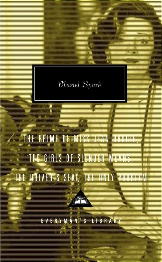 The Prime of Miss Jean Brodie, the Girls of Slender Means, the Driver's Seat, the Only Problem als Buch