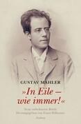 """Gustav Mahler """"In Eile - wie immer!"""""""