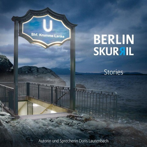 Berlin skurril - Stories als Hörbuch