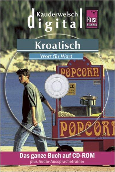 Reise Know-How Sprachführer DIGITAL Kroatisch - Wort für Wort (CD-ROM) als Software