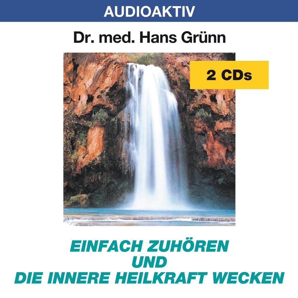 Einfach zuhören und die innere Heilkraft wecken. 2 CDs als Hörbuch