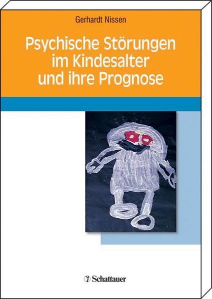 Psychische Störungen im Kindheitsalter und ihre Prognosen (AT) als Buch