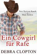 Ein Cowgirl für Rafe (New Horizon Ranch: Mule Hollow, #2)