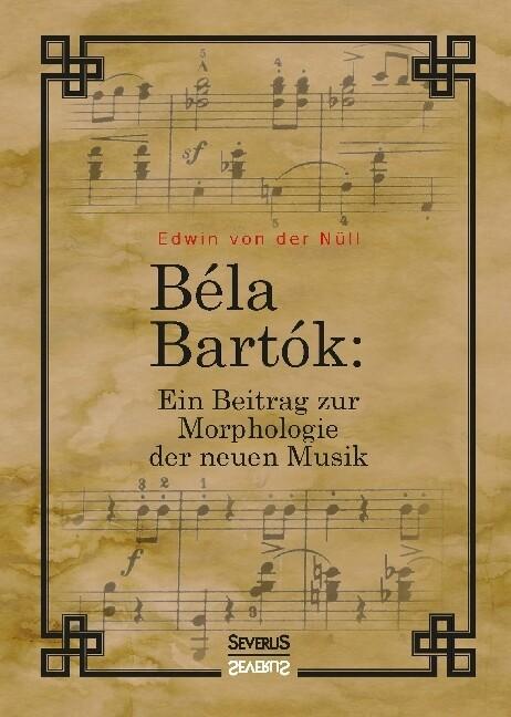 Bela Bartok. Ein Beitrag zur Morphologie der ne...