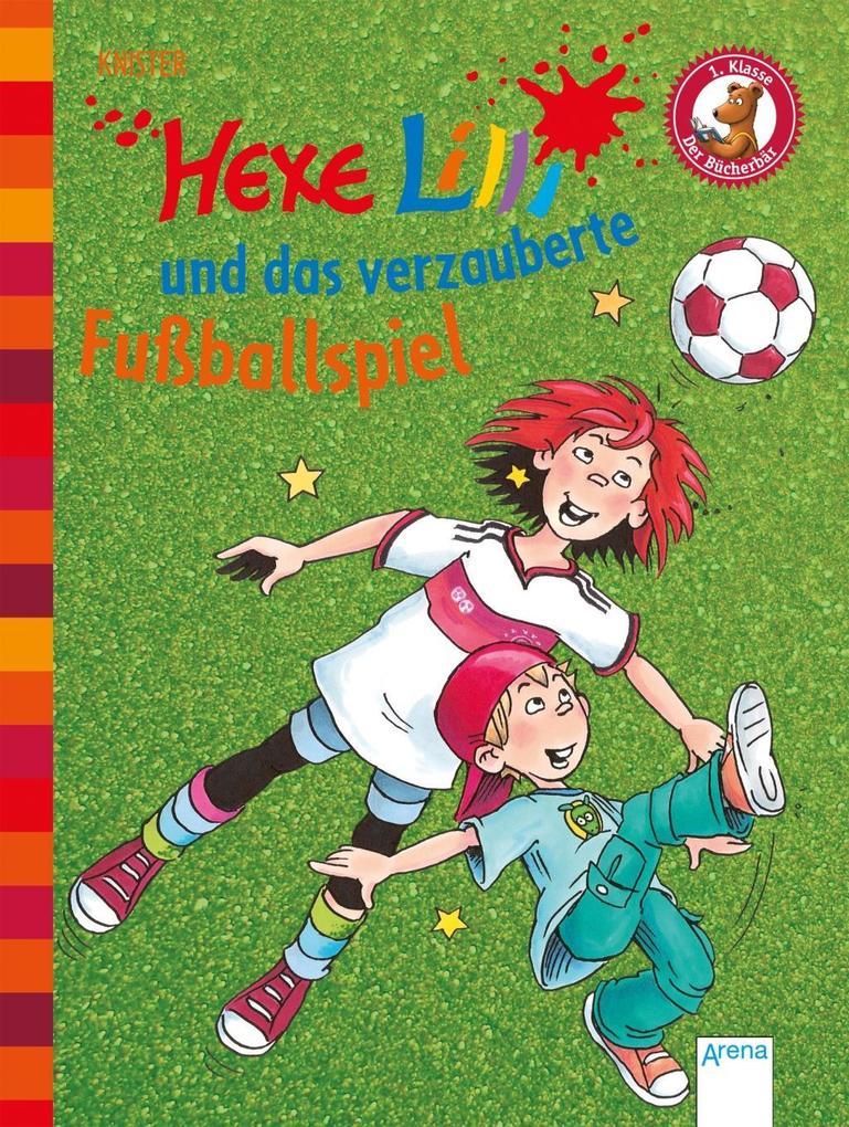 Knister: Hexe Lilli und das verzauberte Fußballspiel als Buch