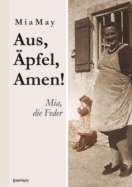 Aus, Äpfel, Amen! Mia, die Feder als Buch von M...