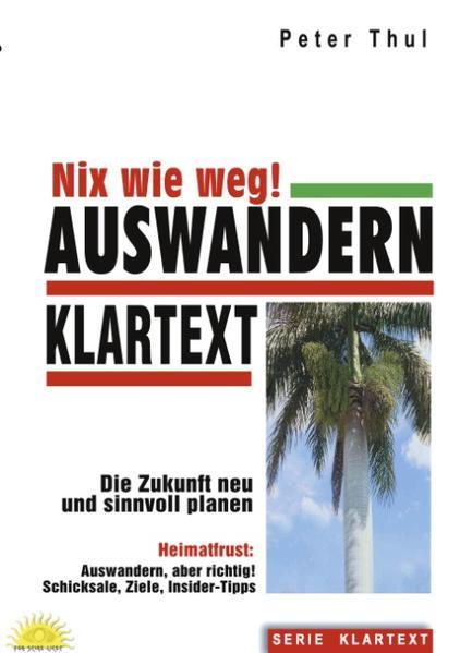 Auswandern - Nix wie weg! als Buch
