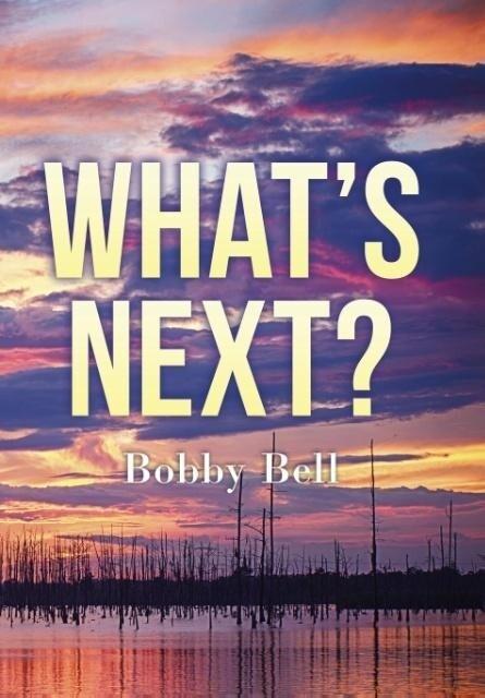What´s Next ? als Buch von Bobby Bell