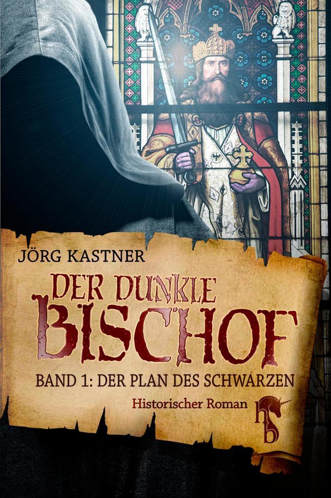 Der dunkle Bischof - Die große Mittelalter-Saga als eBook