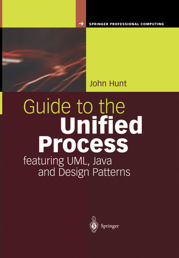 Guide to the Unified Process featuring UML, Java and Design Patterns als Buch