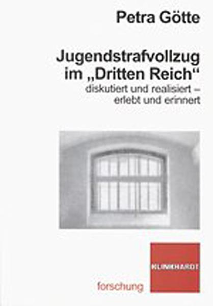 """Jugendstrafvollzug im """"Dritten Reich"""" diskutiert und realisiert - erlebt und erinnert als Buch"""